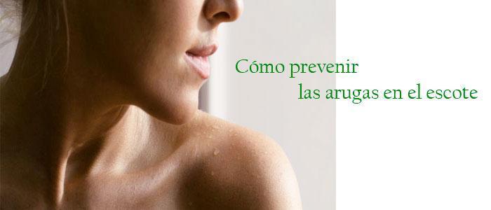 Cómo evitar arrugas en el cuello y escote